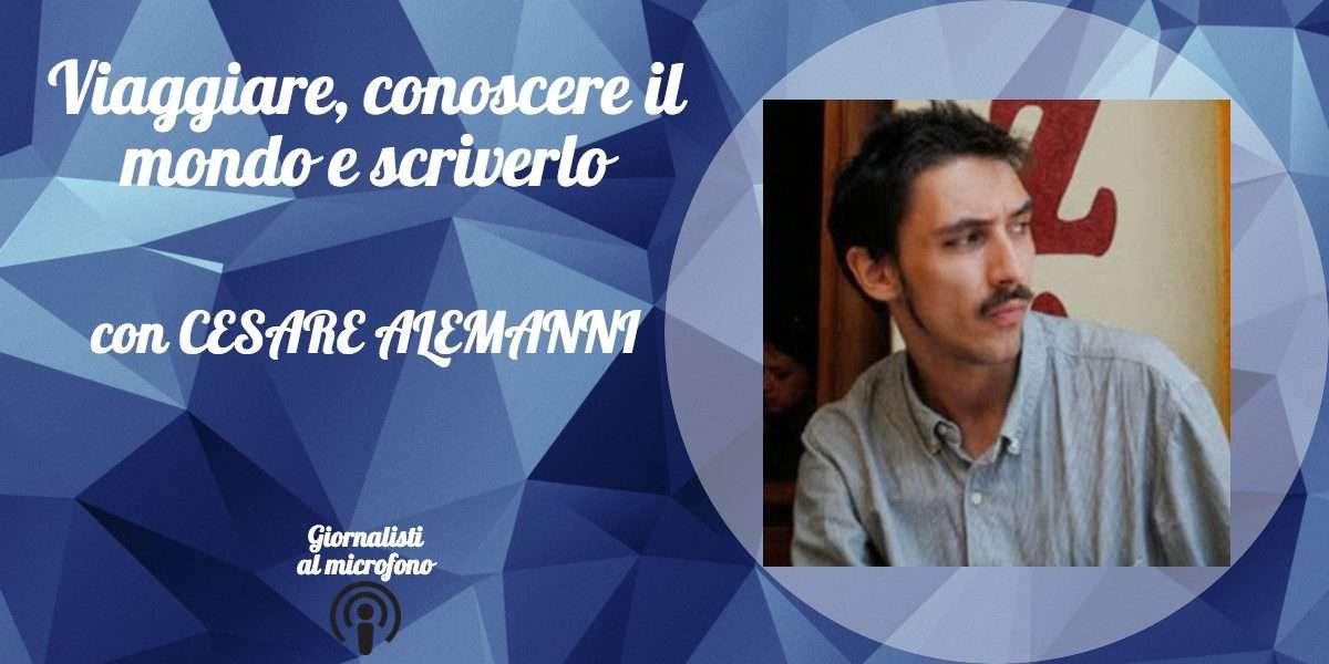 Viaggiare Scrivere Cesare Alemanni
