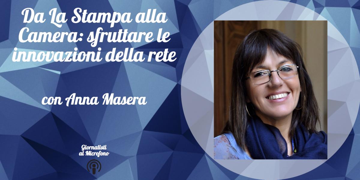 Da La Stampa alla Camera: sfruttare le innovazioni della rete – con Anna Masera #12
