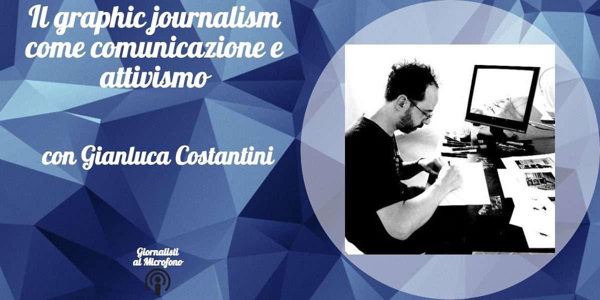 Il graphic journalism come forma di comunicazione e di attivismo – con Gianluca Costantini #17