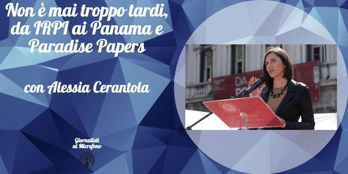 Non è mai troppo tardi, dalla fondazione di IRPI al lavoro tra Panama e Paradise Papers – con Alessia Cerantola #23