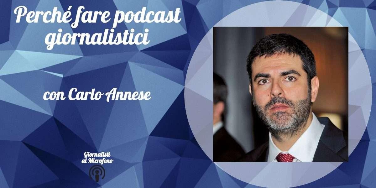 Perché fare podcast giornalistici – con Carlo Annese #24