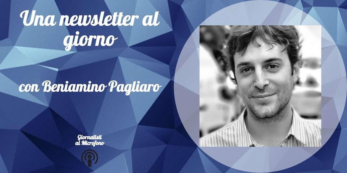 Una newsletter al giorno – con Beniamino Pagliaro #25