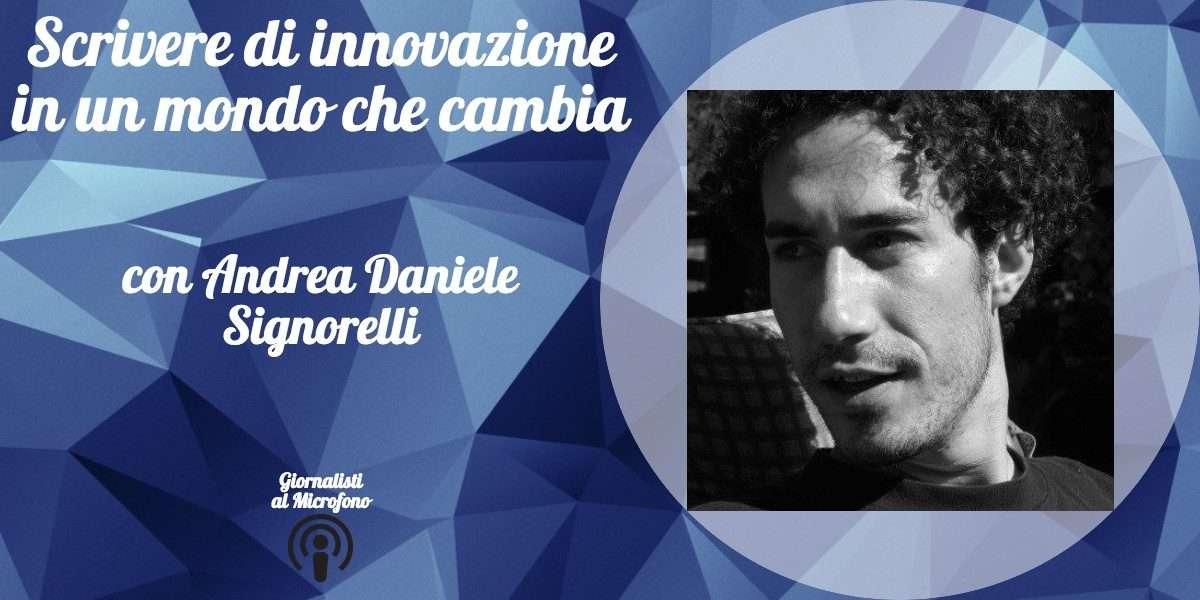 Scrivere di innovazione in un mondo che cambia – con Andrea Daniele Signorelli #30