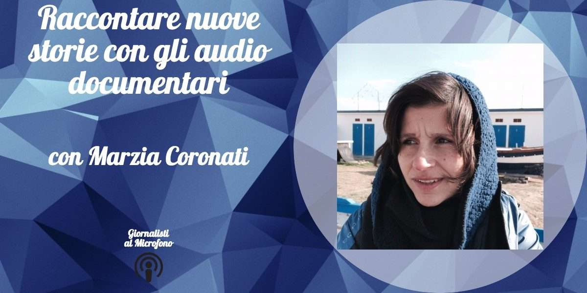 Marzia Coronati giornalista audio documentari