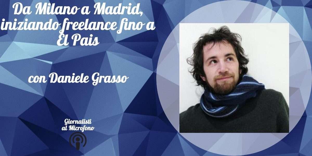 Da Milano a Madrid, iniziando freelance fino a El Pais – con Daniele Grasso #40