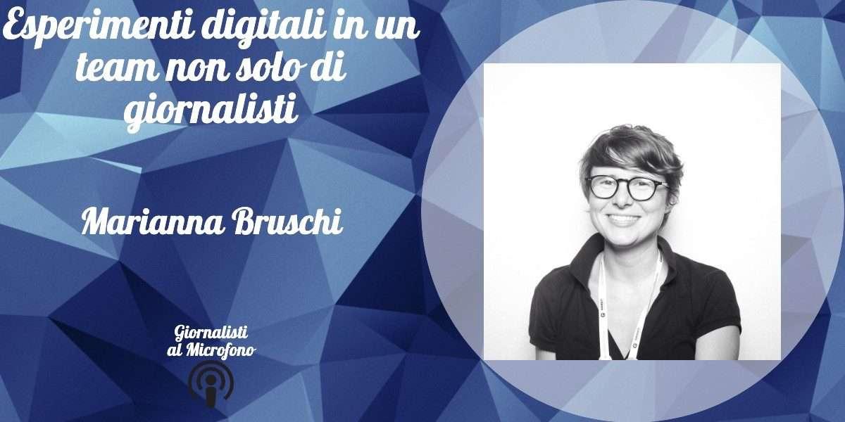 Esperimenti digitali in un team non solo di giornalisti – con Marianna Bruschi #47