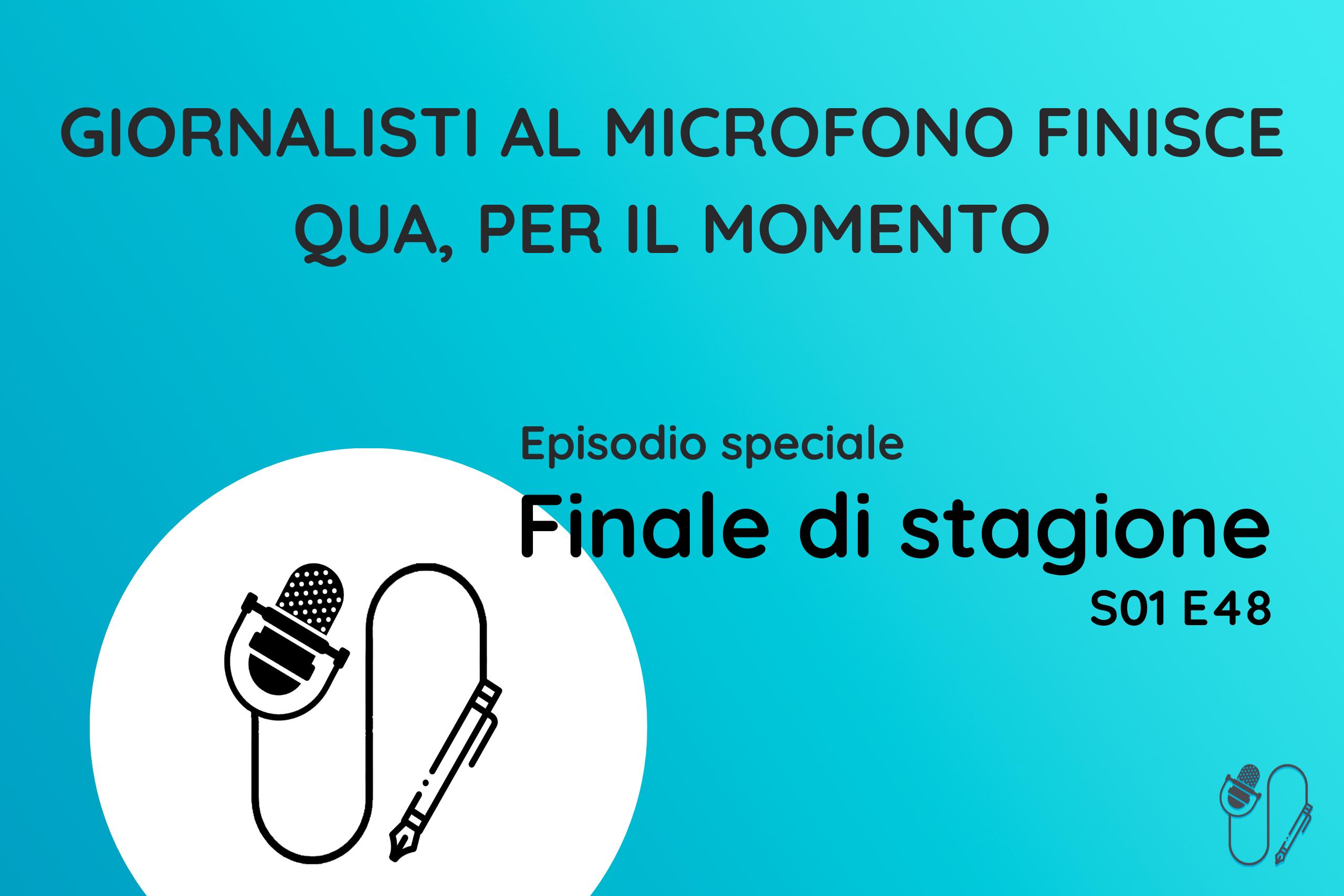 Giornalisti al Microfono finale di stagione 1